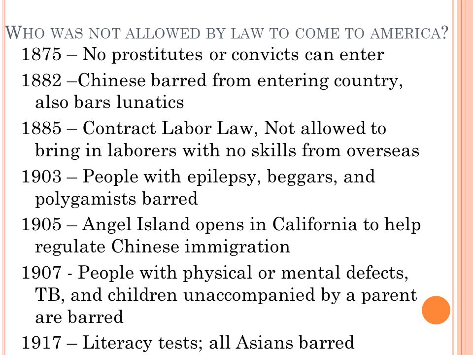 Who was not allowed by law to come to america