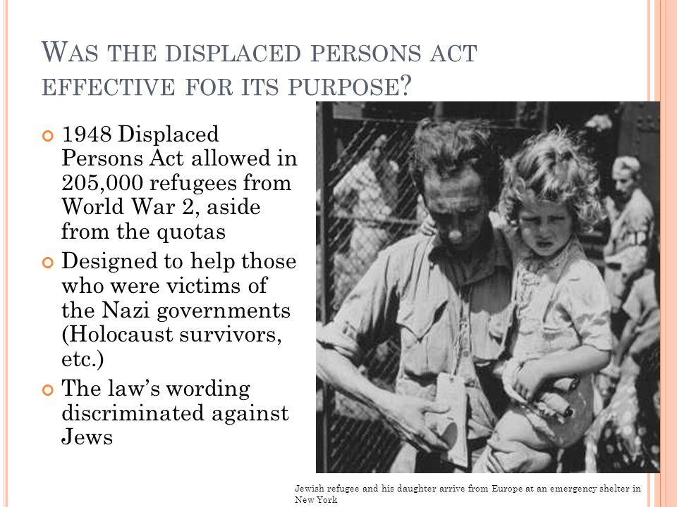Was the displaced persons act effective for its purpose