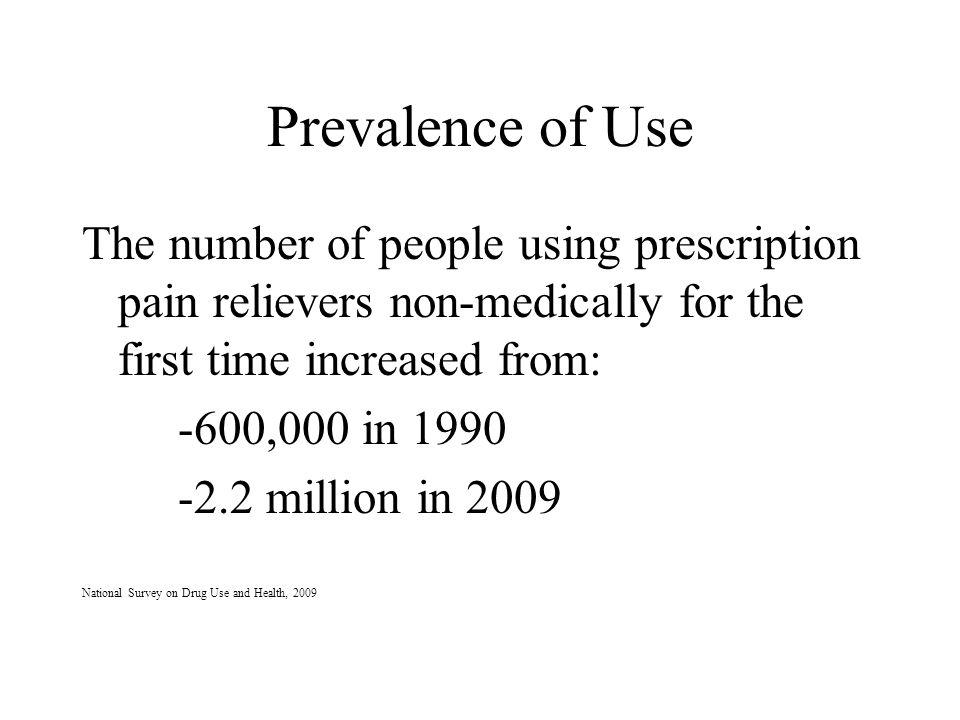 Prevalence of Use The number of people using prescription pain relievers non-medically for the first time increased from: