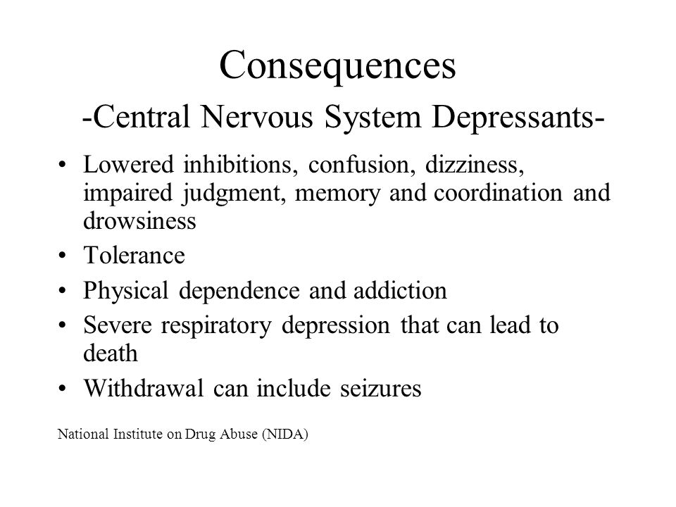 Consequences -Central Nervous System Depressants-