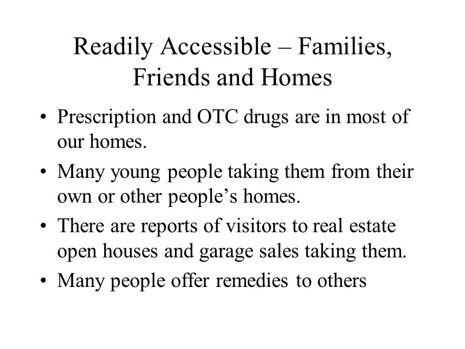 Readily Accessible – Families, Friends and Homes