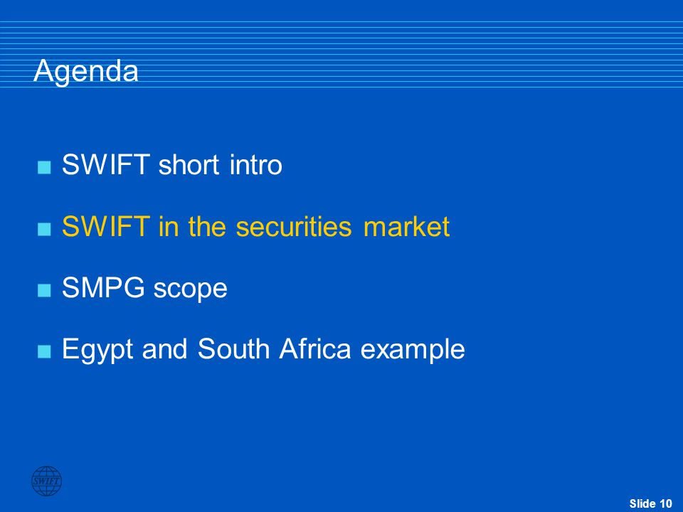 Agenda SWIFT short intro SWIFT in the securities market SMPG scope