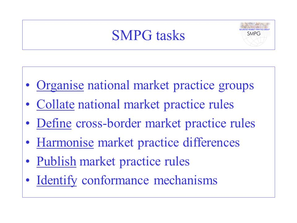 SMPG tasks Organise national market practice groups