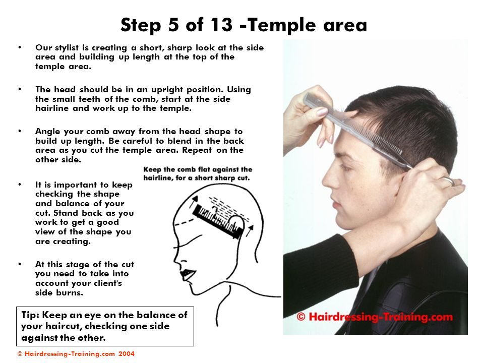 Step 5 of 13 -Temple area Our stylist is creating a short, sharp look at the side area and building up length at the top of the temple area.