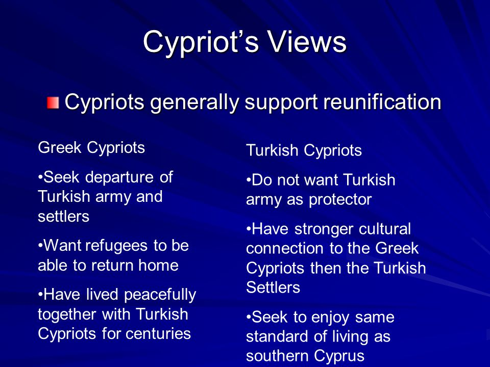 Cypriot's Views Cypriots generally support reunification