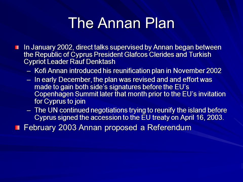 The Annan Plan February 2003 Annan proposed a Referendum