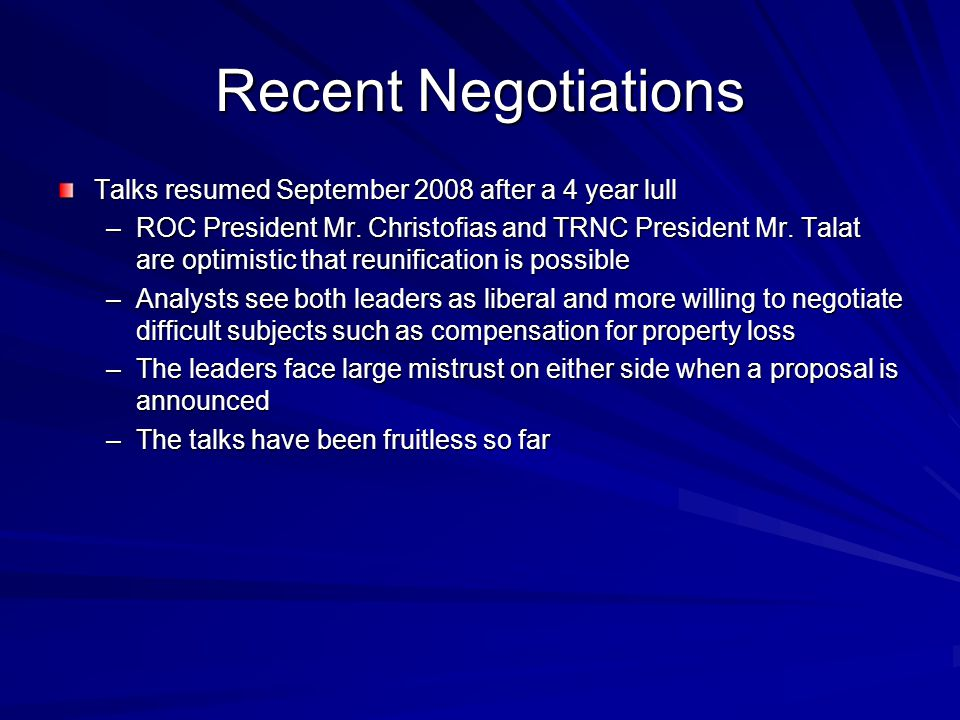 Recent Negotiations Talks resumed September 2008 after a 4 year lull