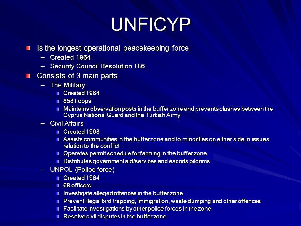 UNFICYP Is the longest operational peacekeeping force