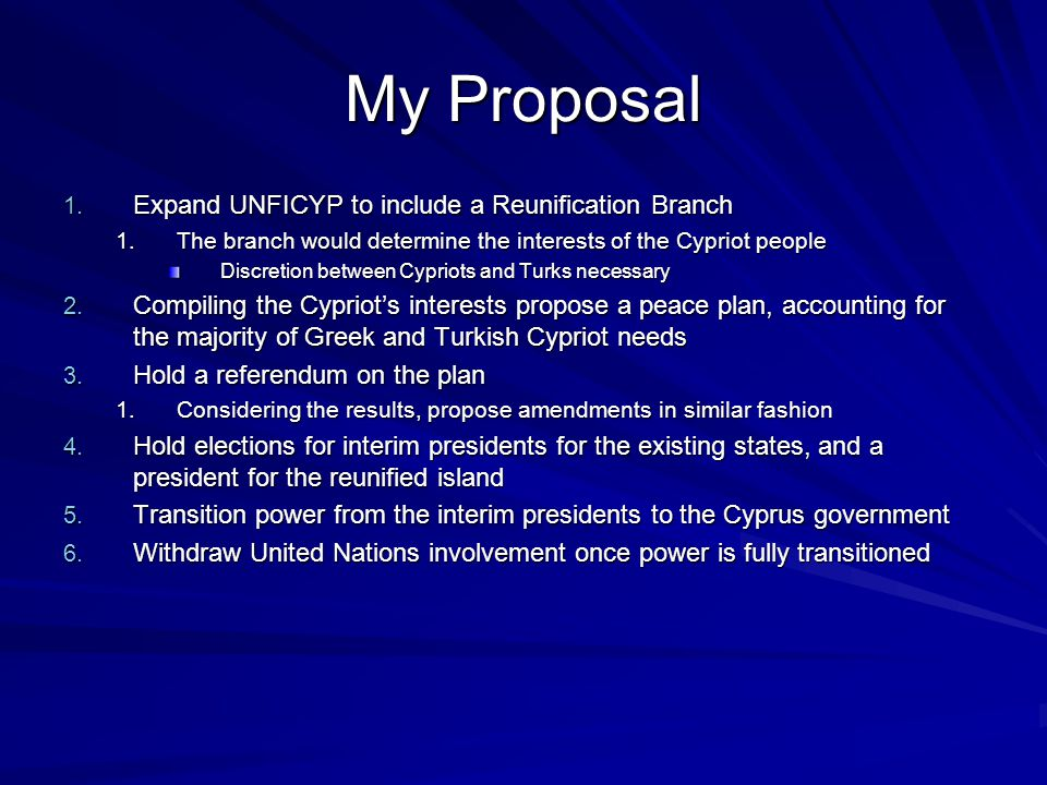 My Proposal Expand UNFICYP to include a Reunification Branch