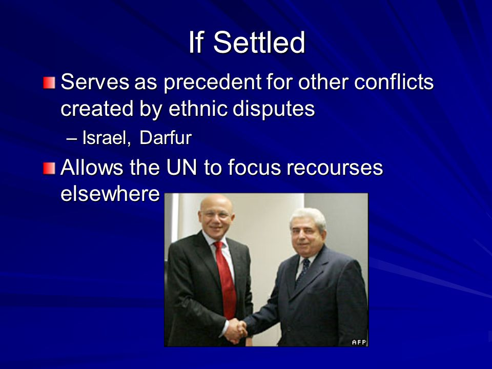 If Settled Serves as precedent for other conflicts created by ethnic disputes.