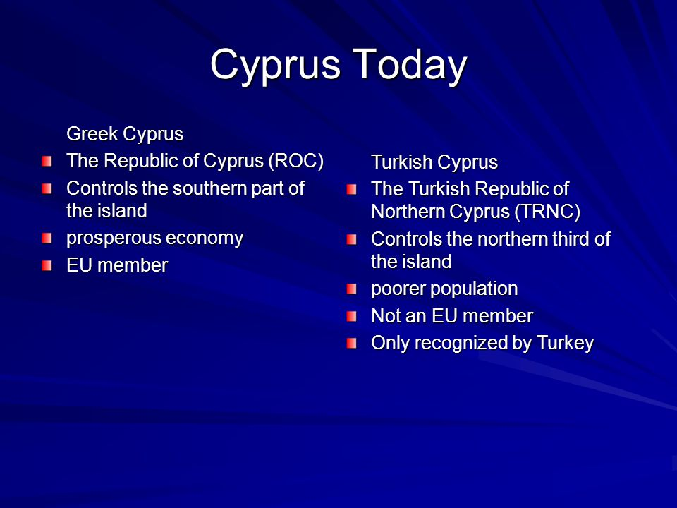 Cyprus Today Greek Cyprus The Republic of Cyprus (ROC)