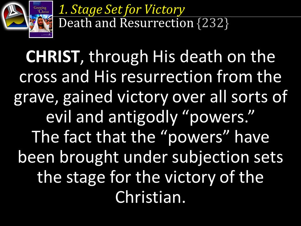 1. Stage Set for Victory Death and Resurrection {232}