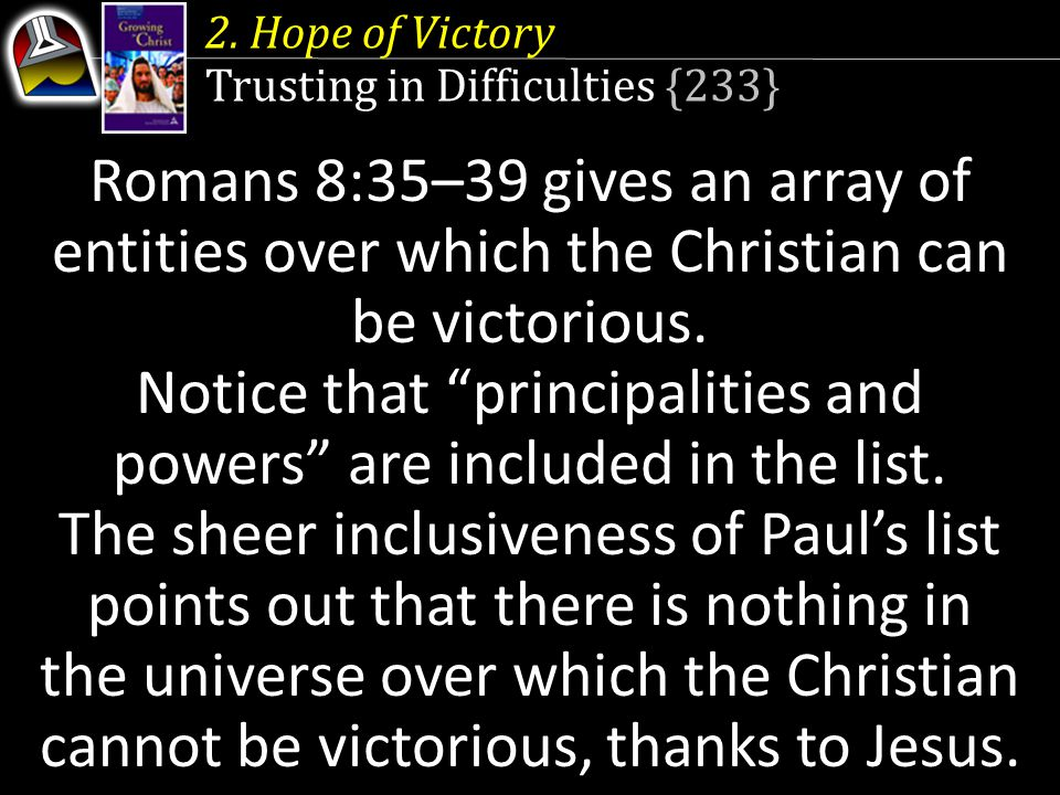 Notice that principalities and powers are included in the list.