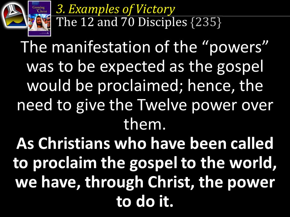 3. Examples of Victory The 12 and 70 Disciples {235}