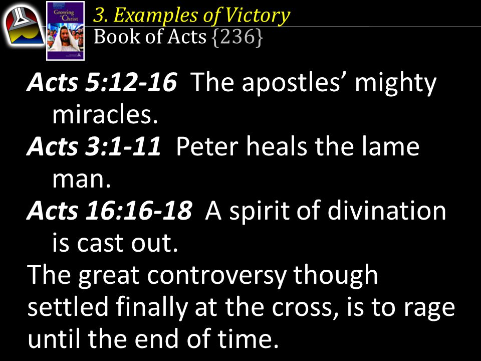 Acts 5:12-16 The apostles' mighty miracles.
