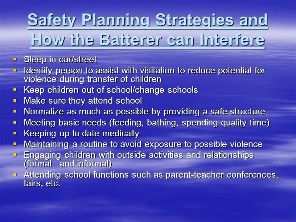 Safety Planning Strategies and How the Batterer can Interfere