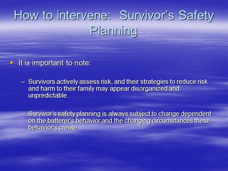 How to intervene: Survivor's Safety Planning