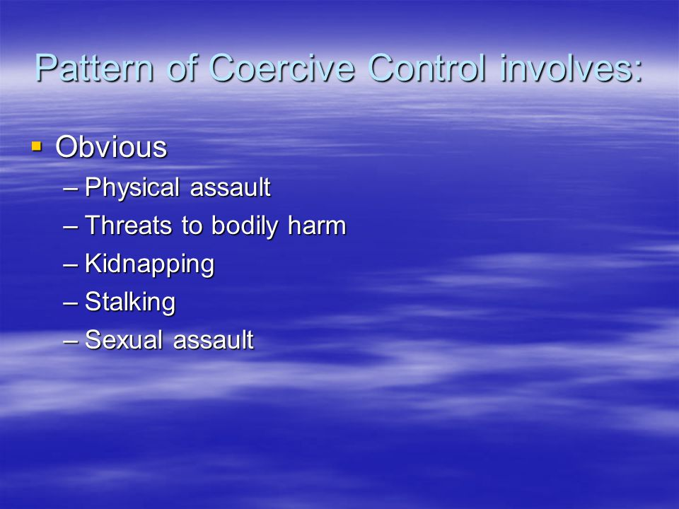 Pattern of Coercive Control involves: