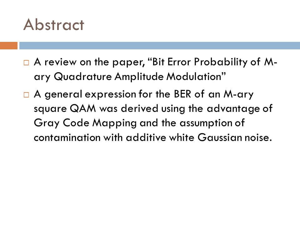 Abstract A review on the paper, Bit Error Probability of M- ary Quadrature Amplitude Modulation