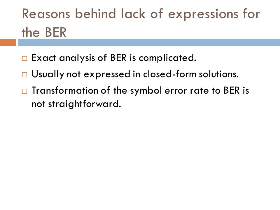 Reasons behind lack of expressions for the BER