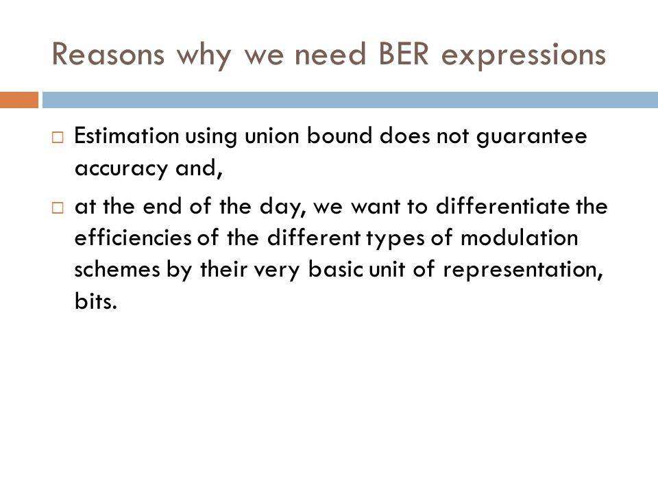 Reasons why we need BER expressions