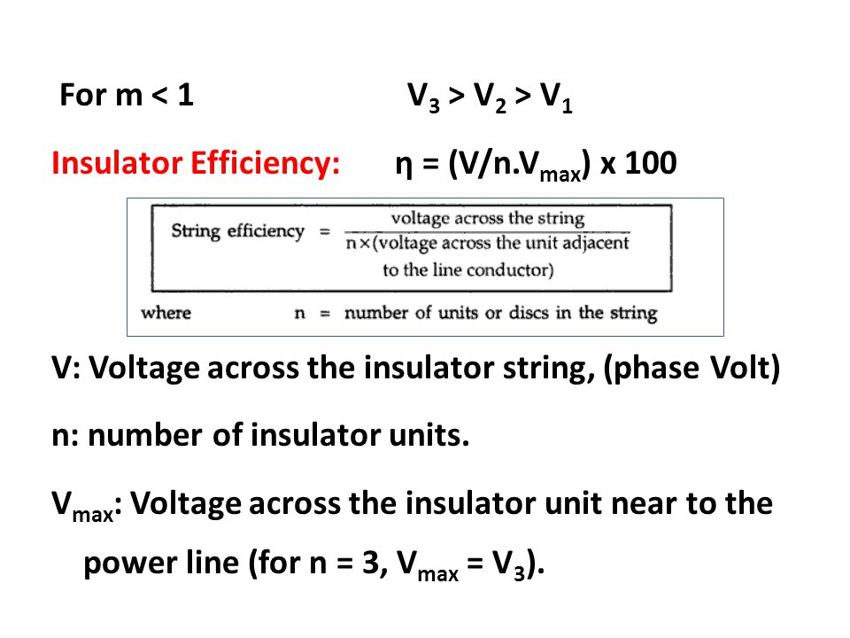 For m < 1 V3 > V2 > V1 Insulator Efficiency: η = (V/n
