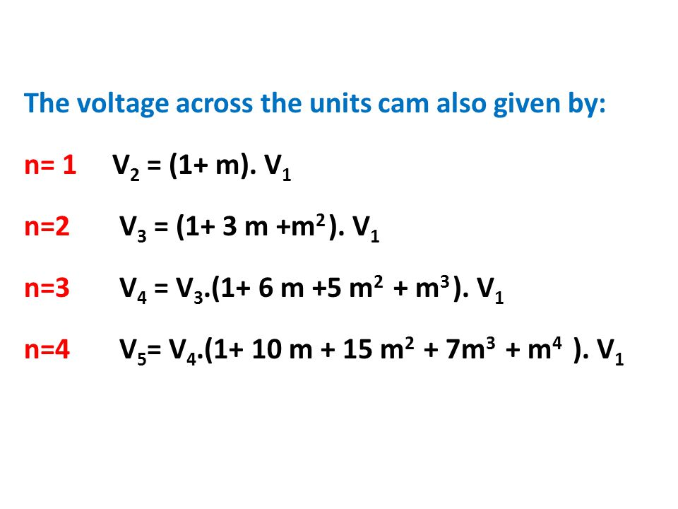 The voltage across the units cam also given by: