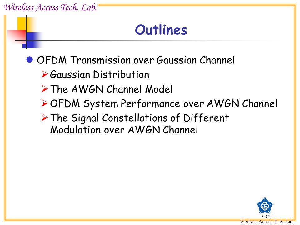 Outlines OFDM Transmission over Gaussian Channel Gaussian Distribution