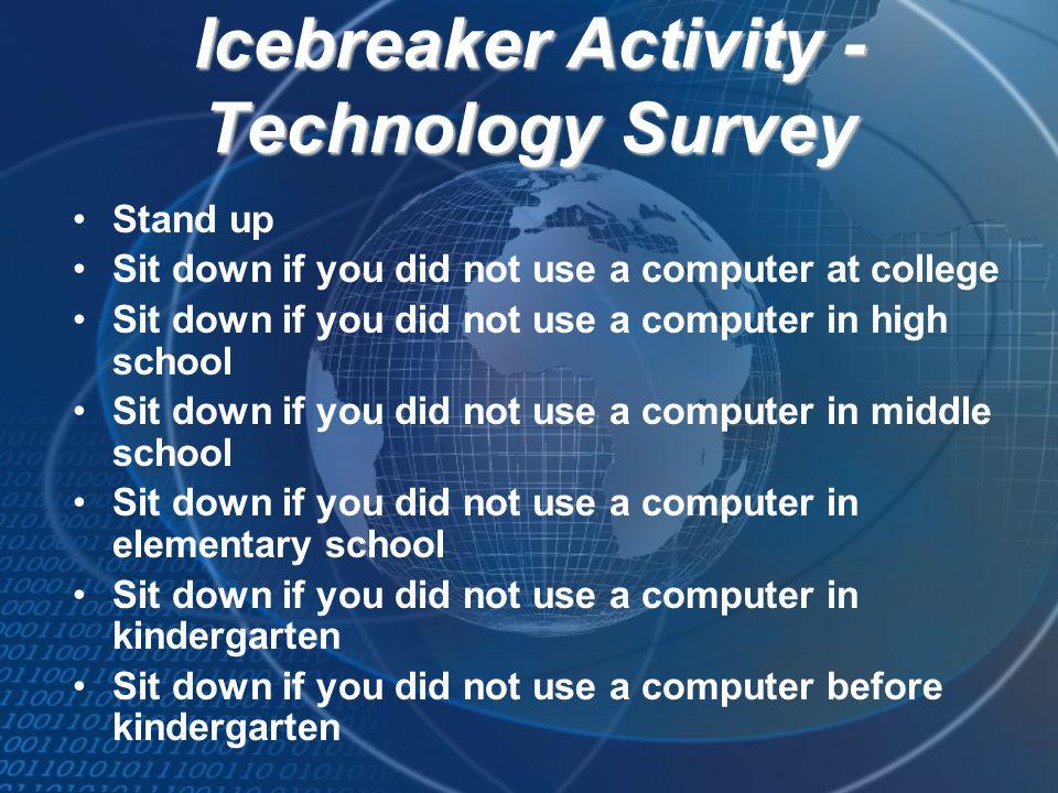 Icebreaker Activity -Technology Survey