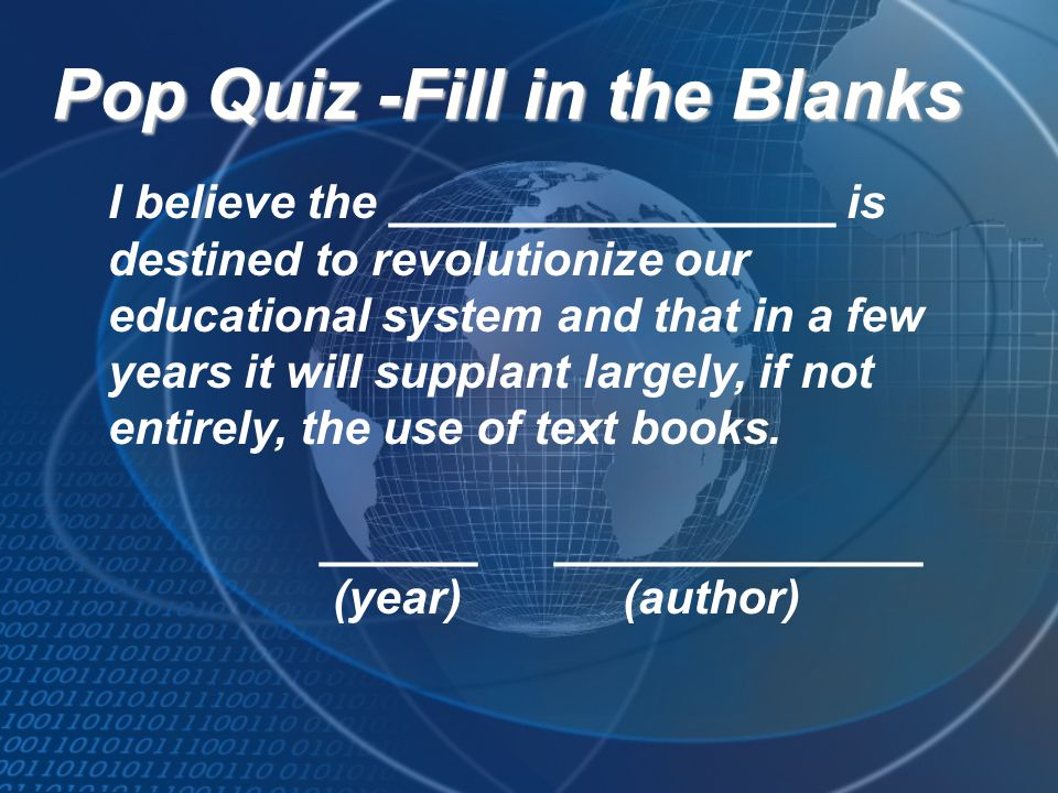 Pop Quiz -Fill in the Blanks
