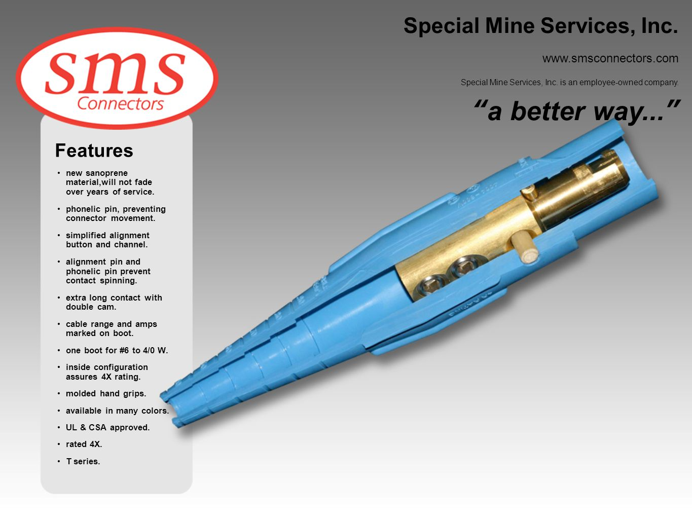 a better way... Special Mine Services, Inc. Features