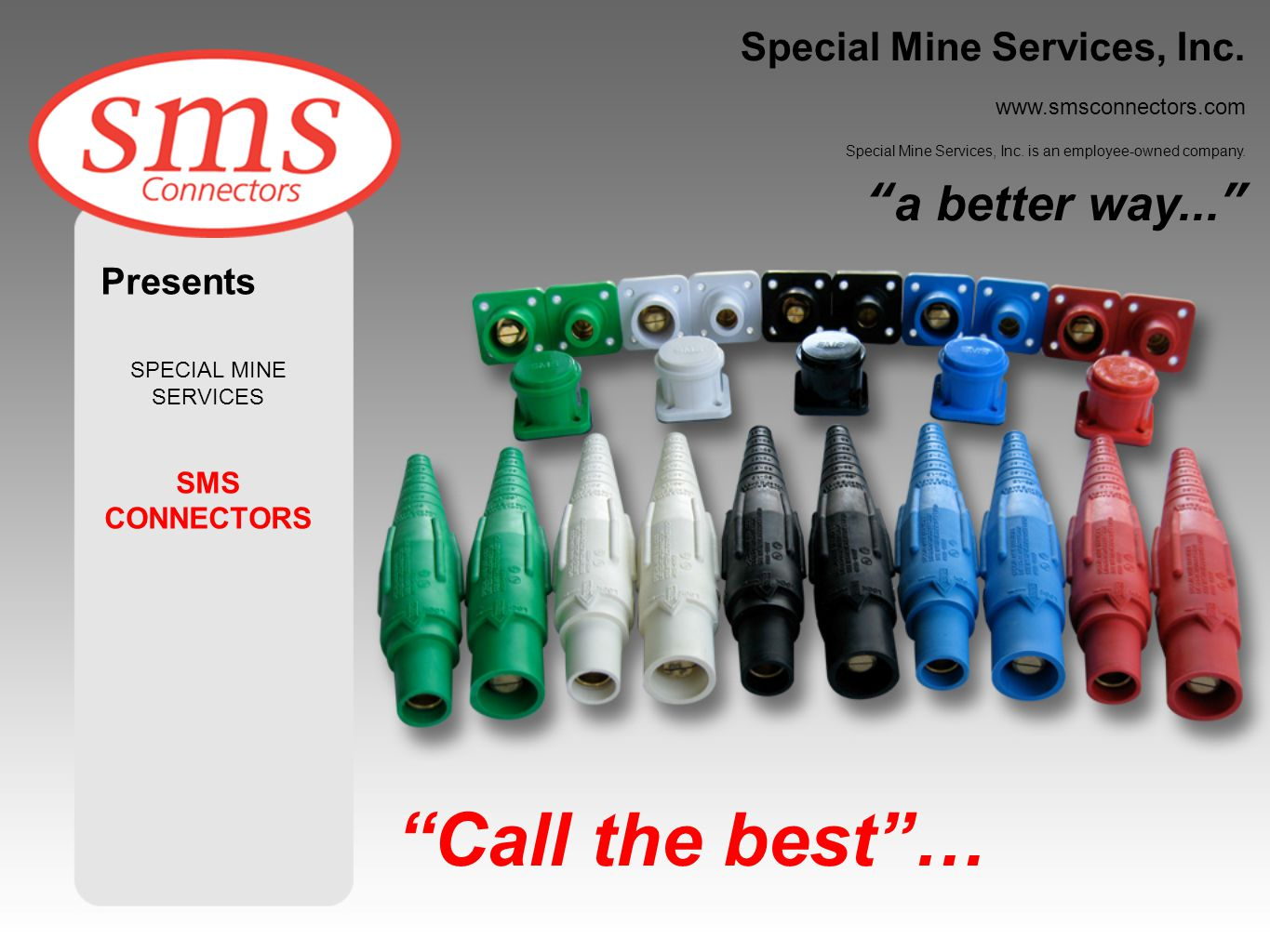 Call the best … a better way... Special Mine Services, Inc.