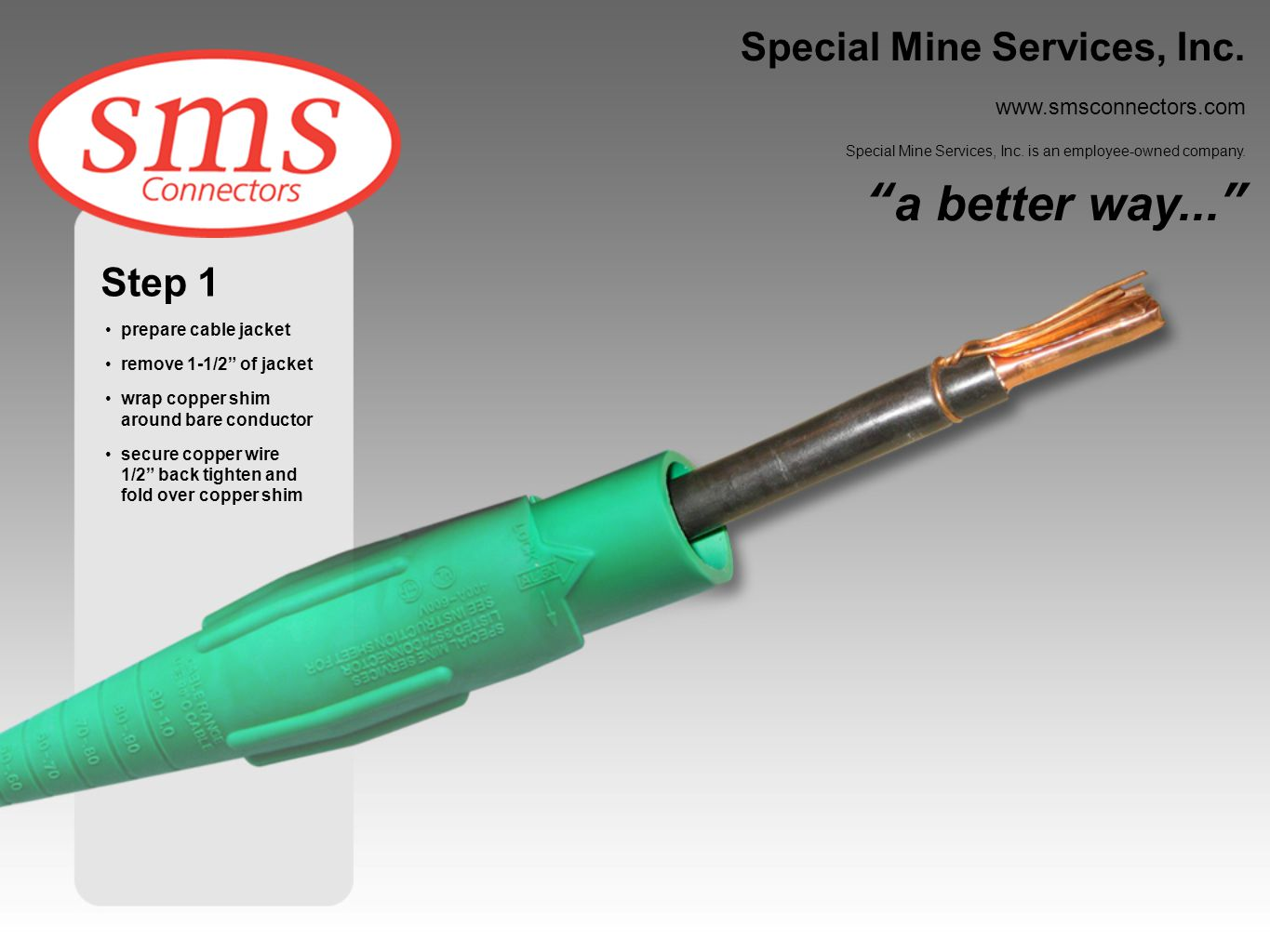 a better way... Special Mine Services, Inc. Step 1