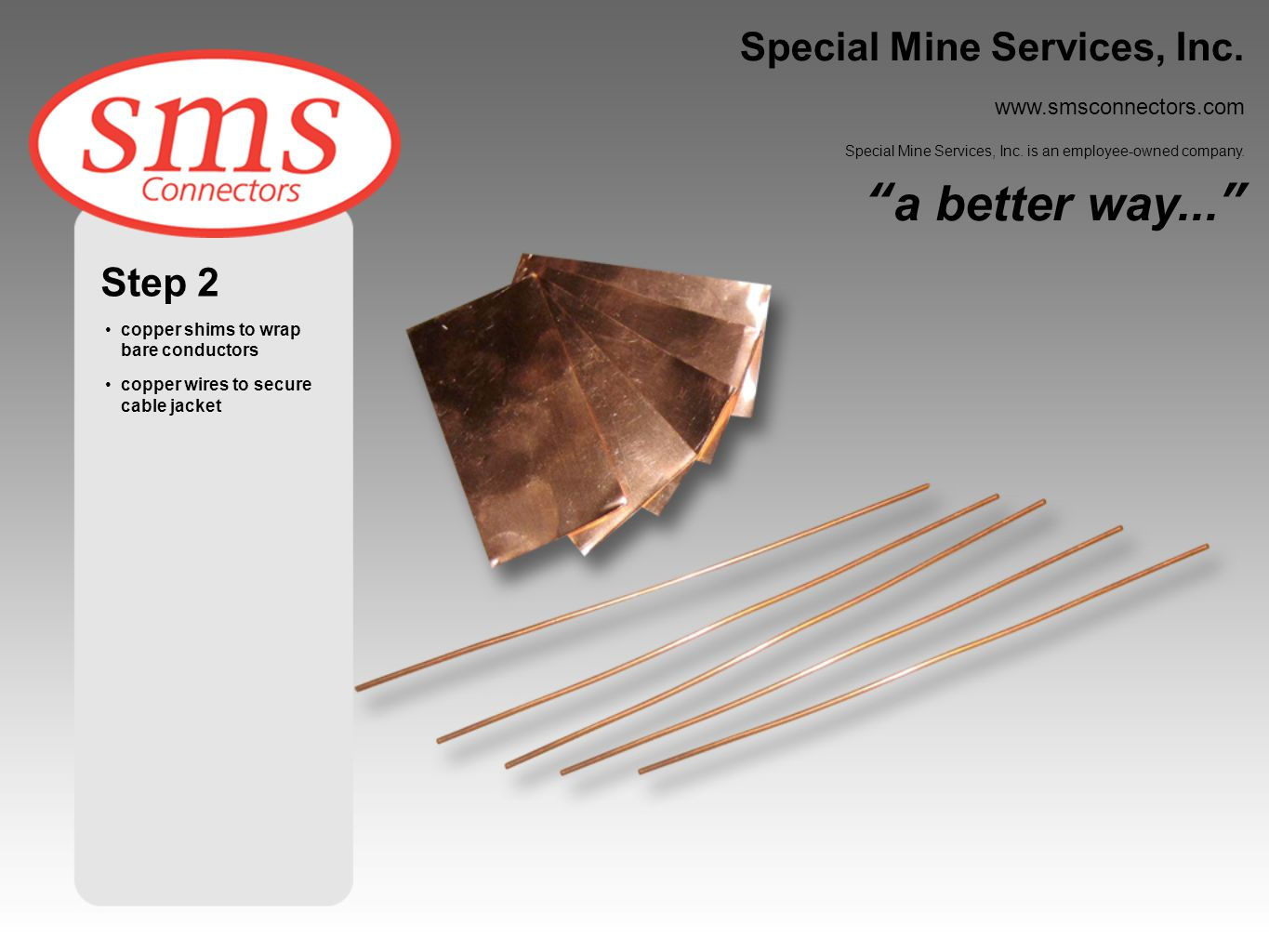 a better way... Special Mine Services, Inc. Step 2