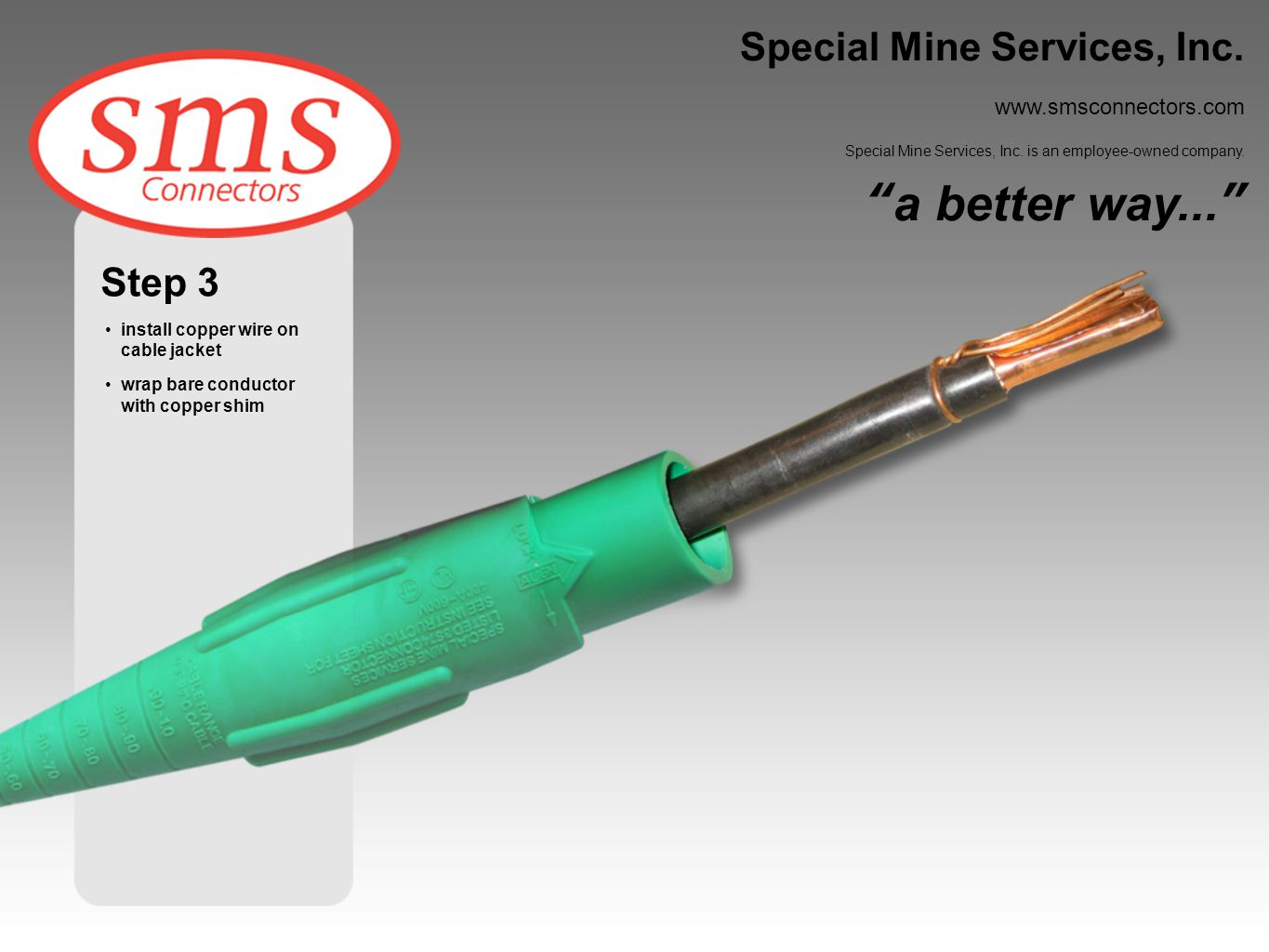 a better way... Special Mine Services, Inc. Step 3