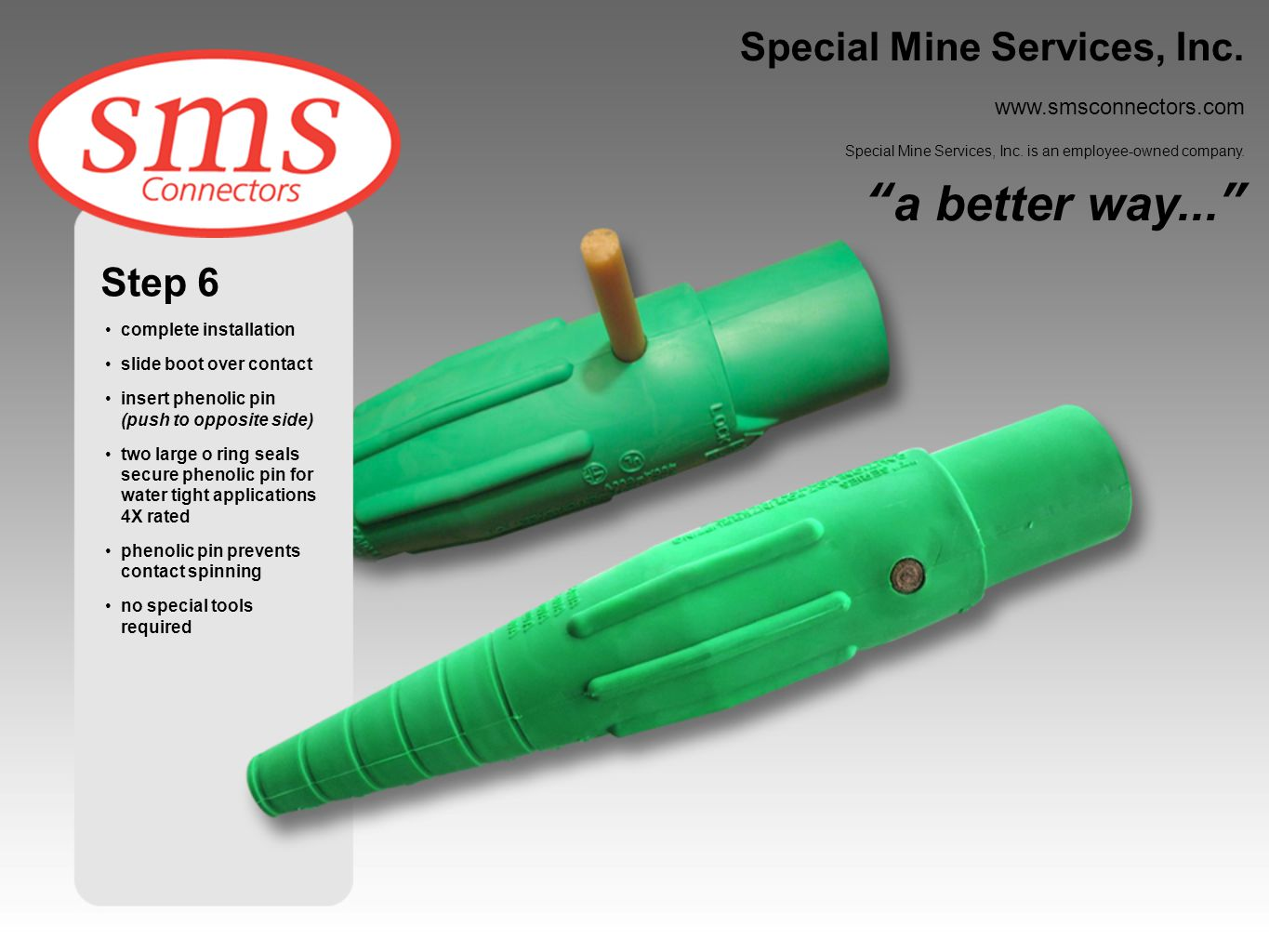 a better way... Special Mine Services, Inc. Step 6