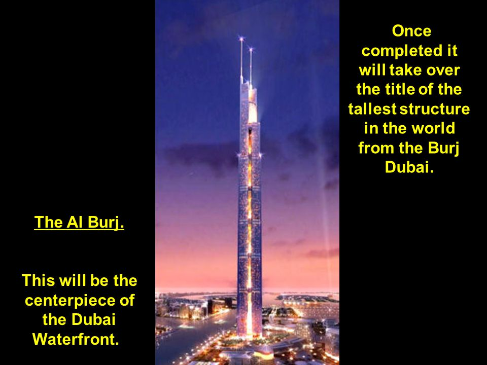 This will be the centerpiece of the Dubai Waterfront.