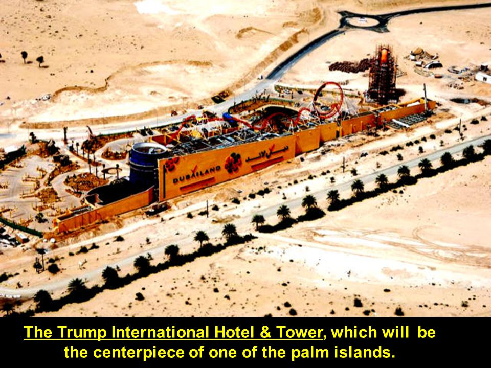 The Trump International Hotel & Tower, which will be the centerpiece of one of the palm islands.