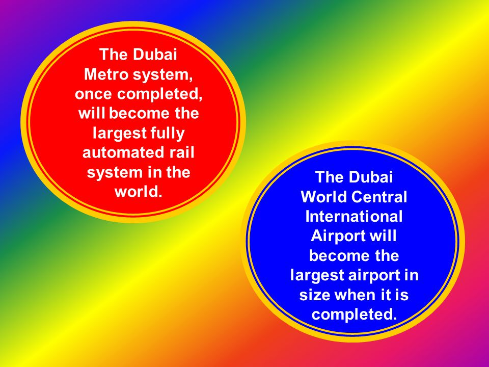 The Dubai Metro system, once completed, will become the largest fully automated rail system in the world.