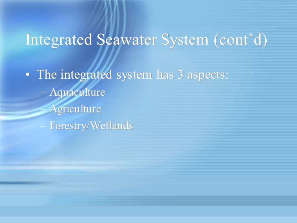 Integrated Seawater System (cont'd)