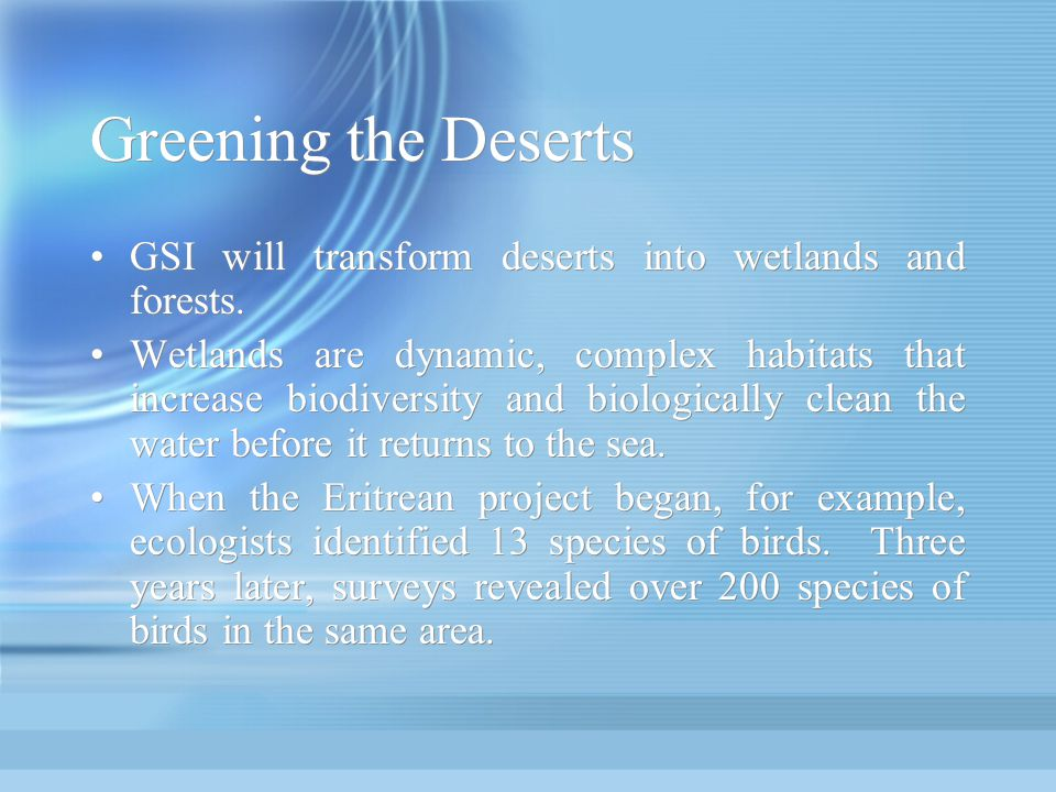 Greening the Deserts GSI will transform deserts into wetlands and forests.