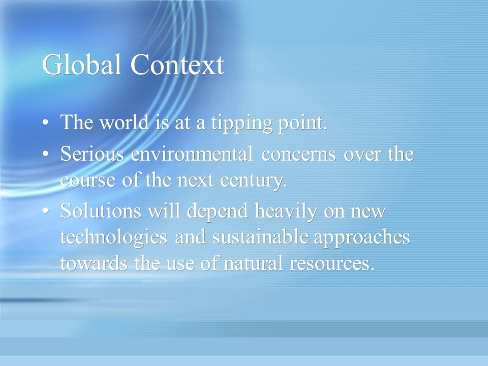 Global Context The world is at a tipping point.