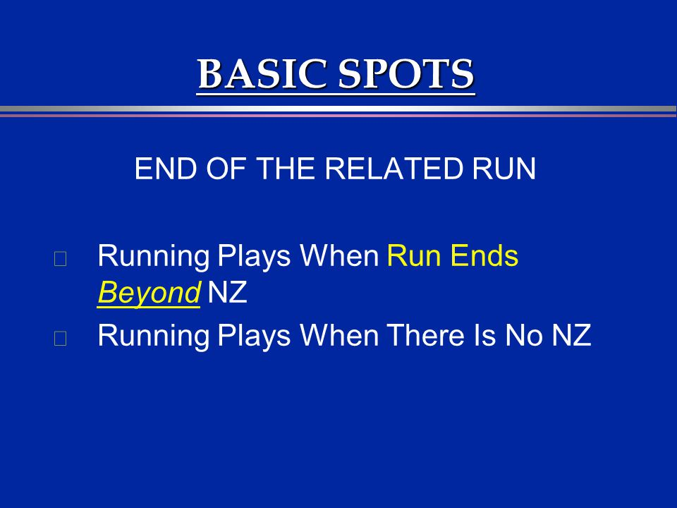 BASIC SPOTS END OF THE RELATED RUN