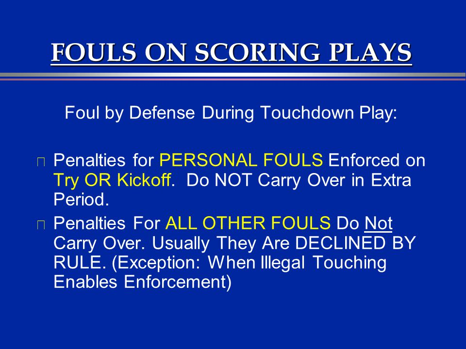 Foul by Defense During Touchdown Play: