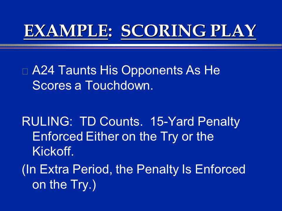 EXAMPLE: SCORING PLAY A24 Taunts His Opponents As He Scores a Touchdown.
