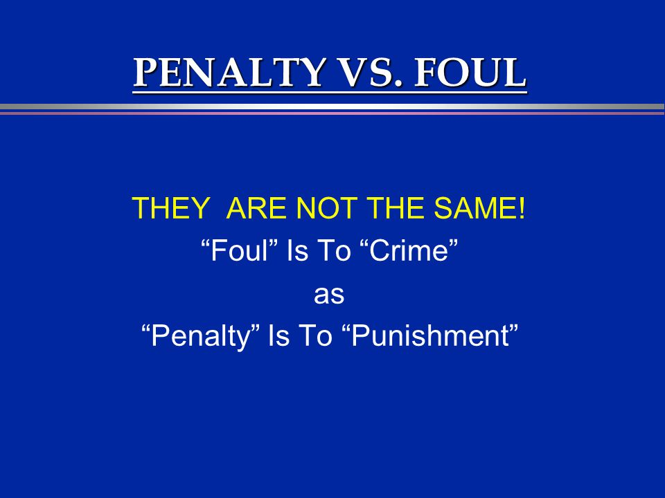 Penalty Is To Punishment