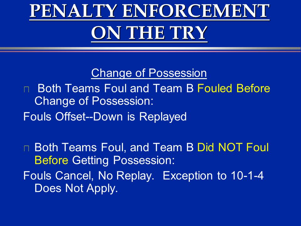 PENALTY ENFORCEMENT ON THE TRY