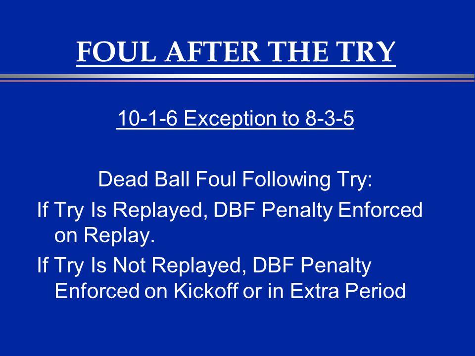 Dead Ball Foul Following Try: