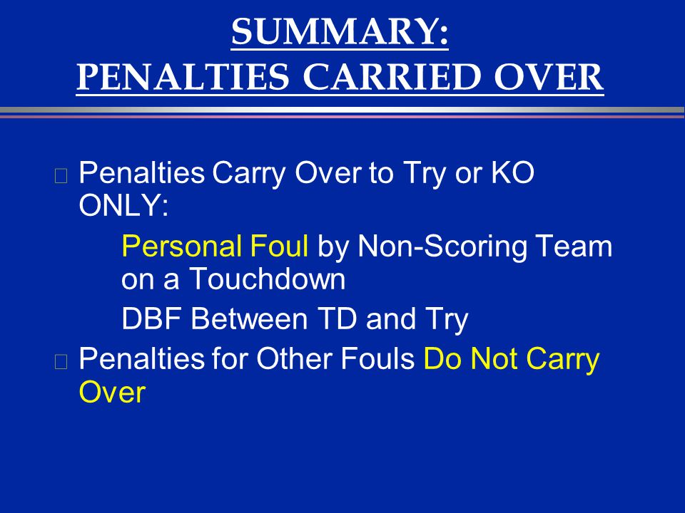 SUMMARY: PENALTIES CARRIED OVER