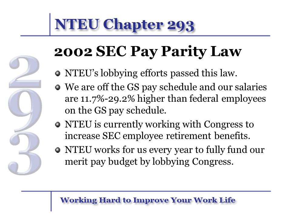 2002 SEC Pay Parity Law NTEU's lobbying efforts passed this law.